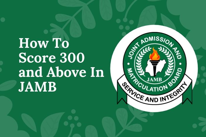 How-To-Score-300-and-Above-In-JAMB